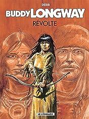 Buddy Longway Vol. 19: Révolte