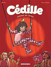 Cédille Vol. 2: Panique au cirque