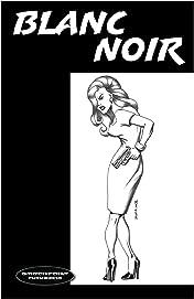 Blanc Noir Vol. 1: A Marabou Mule Mystery