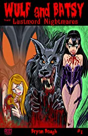 Wulf and Batsy: Lustmord Nightmares #1