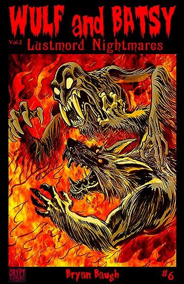 Wulf and Batsy: Lustmord Nightmares #6