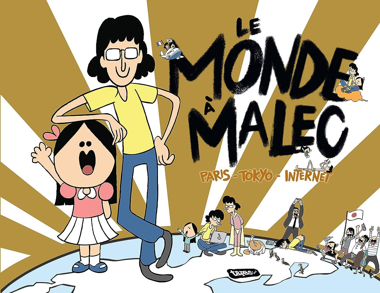 Le Monde à Malec. Paris - Tokyo - Internet