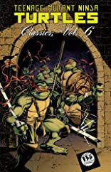 Teenage Mutant Ninja Turtles: Classics Vol. 6