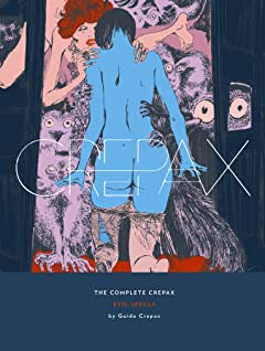The Complete Crepax Tome 3: Evil Spells
