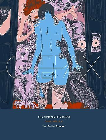 The Complete Crepax Vol. 3: Evil Spells