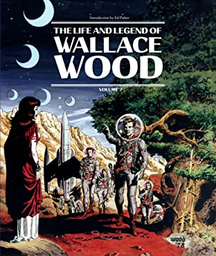The Life and Legend of Wallace Wood Tome 2