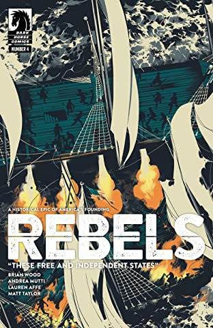 Rebels: These Free and Independent States #4
