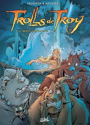 Trolls de Troy Tome 17: La Trolle impromptue