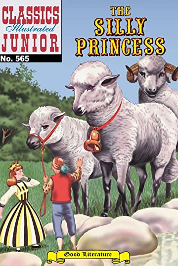 Classics Illustrated Junior #565: The Silly Princess