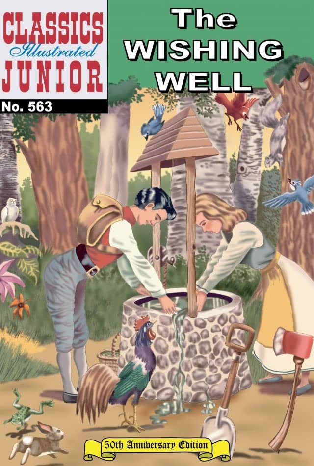 Classics Illustrated Junior #563: The Wishing Well