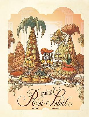Dans les Cuisines de l'Histoire Vol. 2: A la table du Roi-Soleil