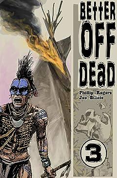 Better Off Dead #3