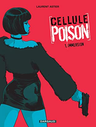 Cellule Poison Tome 1: Immersion