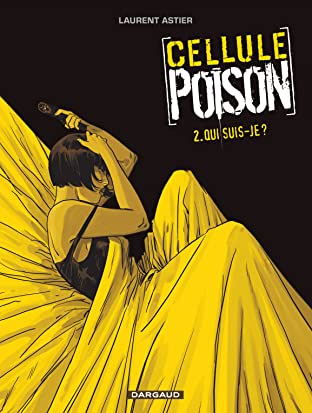 Cellule Poison Vol. 2: Qui suis-je ?