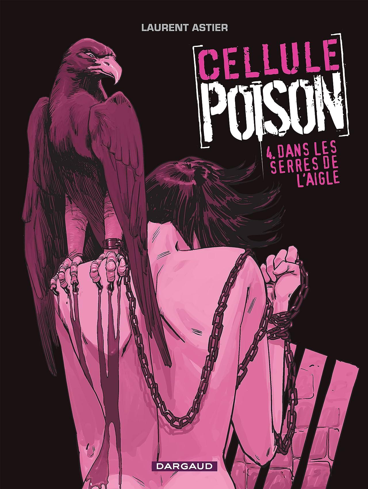 Cellule Poison Vol. 4: Dans les serres de l'aigle