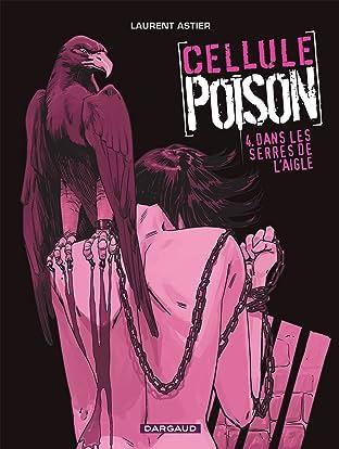 Cellule Poison Tome 4: Dans les serres de l'aigle