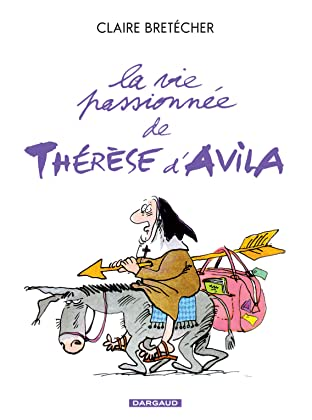 Bretécher Vol. 2: La vie passionnée de Thérèse d'Avila