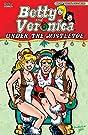 Betty & Veronica: Under the Mistletoe