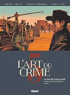 L'Art du Crime Tome 5: Le Rêve De Curtis Lowell