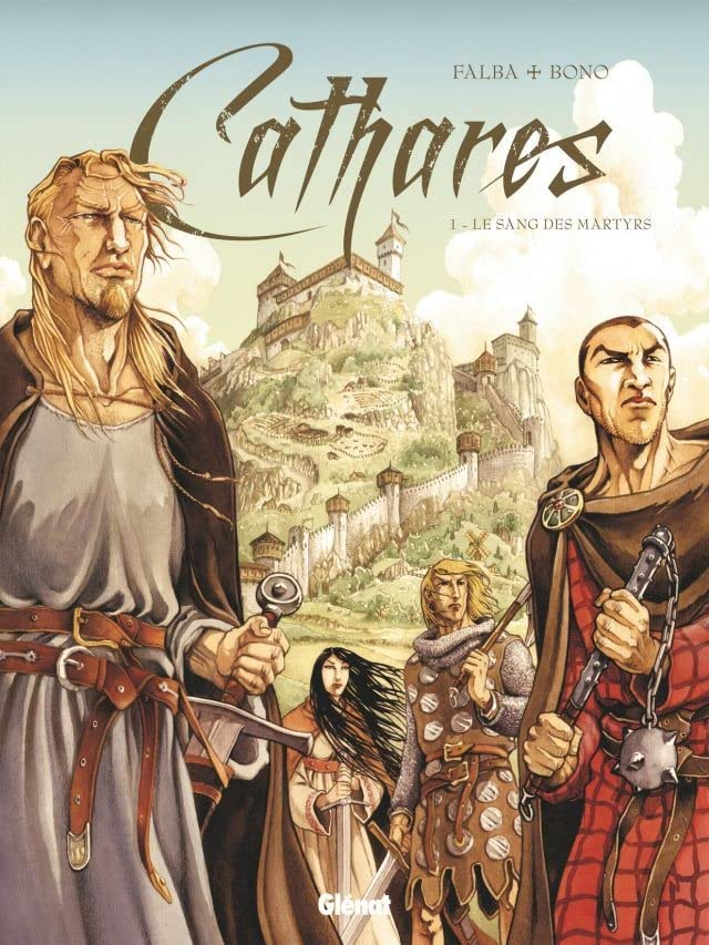 Cathares Vol. 1: Le Sang des martyrs