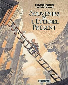 Les Cités Obscures: Souvenirs de l'éternel présent