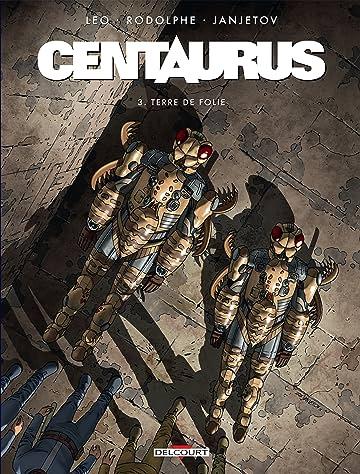 Centaurus Vol. 3: Terre de folie