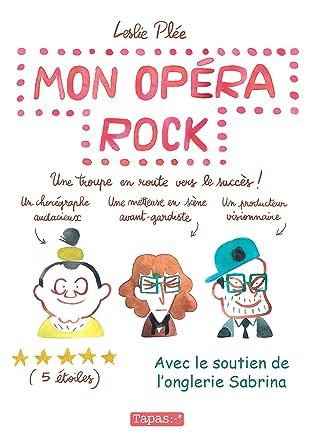 Mon opéra rock. Une troupe en route vers le succès.