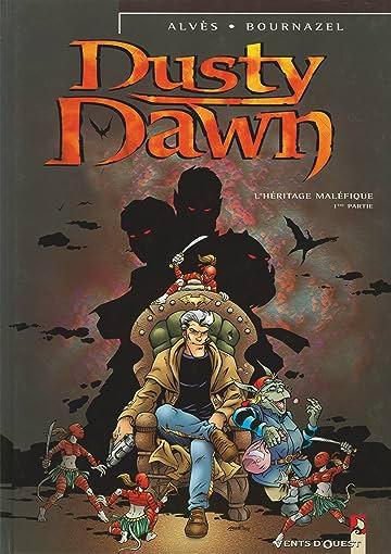 Dusty Dawn Vol. 1: L'héritage maléfique