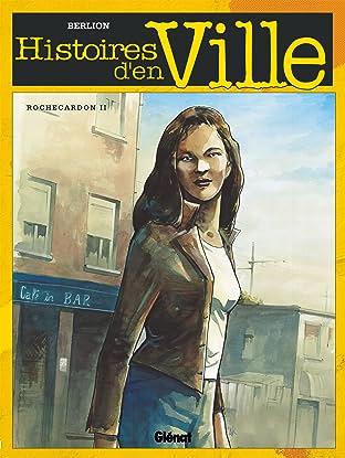 Histoires d'en ville Vol. 2: Rochecardon 2