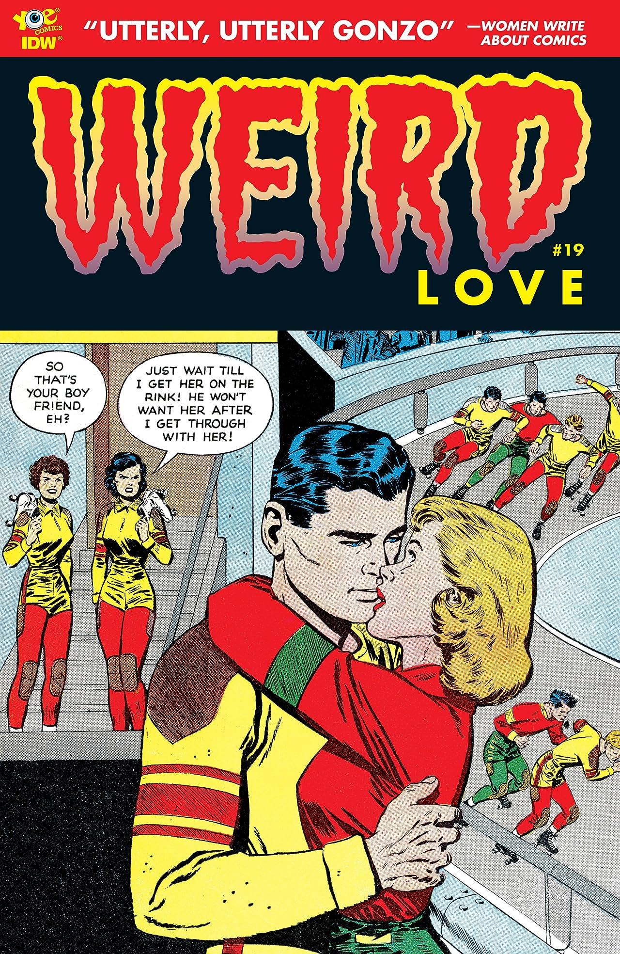 WEIRD Love #19