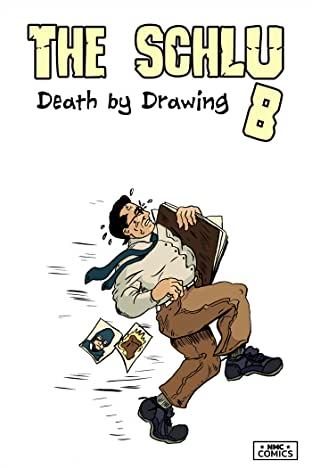 The Schlub Vol. 2: Death by Drawing