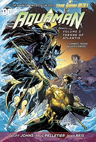 Aquaman (2011-2016) Vol. 3: Throne of Atlantis