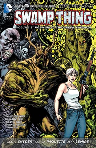 Swamp Thing (2011-2015) Tome 3: Rotworld: The Green Kingdom