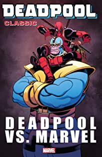 Deadpool Classic Tome 18: Deadpool Vs. Marvel