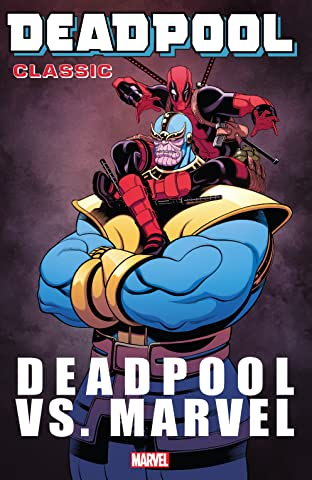 Deadpool Classic Tome 18: Deadpool Vs. Marvel