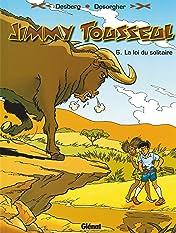 Jimmy Tousseul Vol. 6: La loi du solitaire