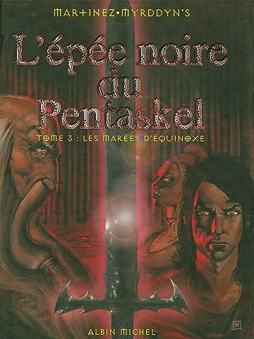 L'épée Noire du Pentaskel Vol. 3: Les marées d'équinoxe