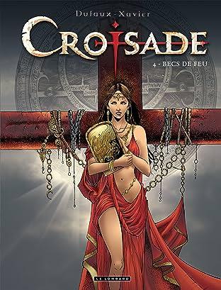 Croisade Vol. 4: Les Becs de feu