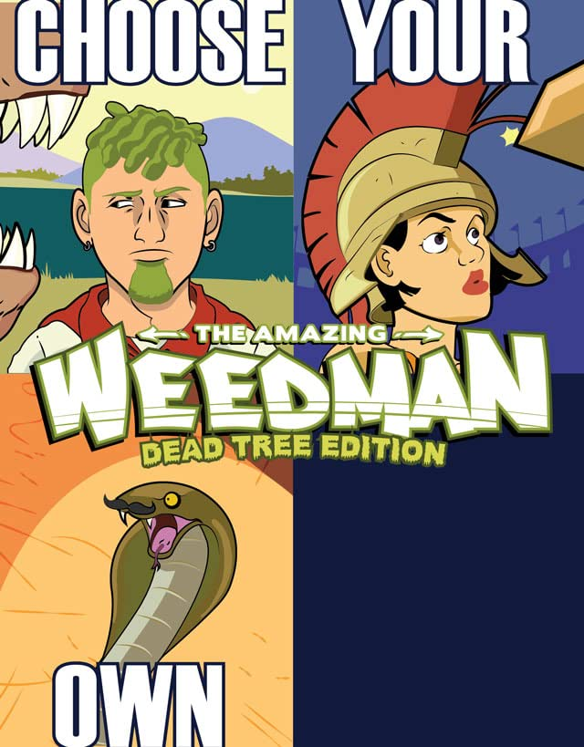 The Amazing Weedman: Choose Your Own: Dead Tree Edition