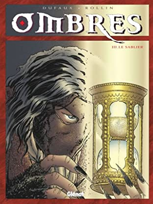 Ombres Vol. 3: Le Sablier I