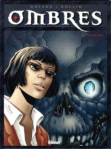 Ombres Vol. 5: Le Crâne I