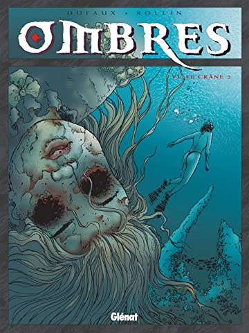 Ombres Vol. 6: Le Crâne II
