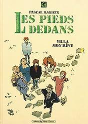Les Pieds dedans Vol. 1: Villa mon rêve