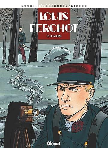 Louis Ferchot Vol. 3: La Caserne