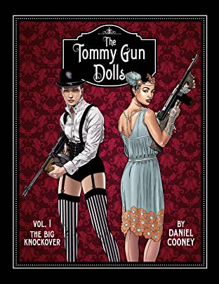 The Tommy Gun Dolls Vol. 1: The Big Knockover