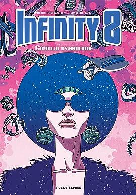 Infinity 8 Tome 4: Guérilla symbolique