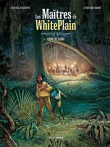 Les maitres de White Plain Vol. 1: Liens de haine