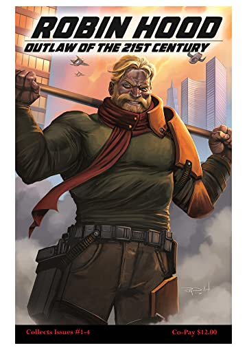 Robin Hood: Outlaw of the 21st Century Vol. 1: The Law's Already Broke