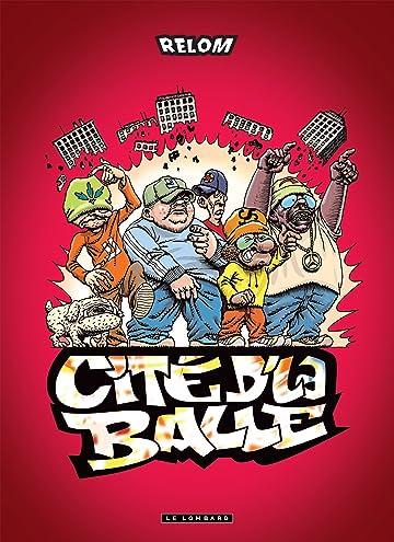 Cité d'la Balle Vol. 1: Burn, la cité, burn !