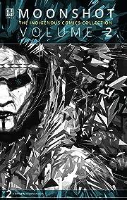 Moonshot: The Indigenous Comics Collection Vol. 2